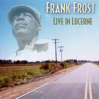 Frank Frost - Live In Lucerne