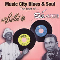 Music City Blues & Soul - The best of Bullet / Sur-Speed Records